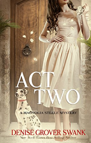 Act Two: Magnolia Steele Mystery #2 Book Cover
