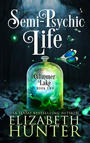 Semi-Psychic Life (Glimmer Lake Book 2) by Elizabeth Hunter Book Cover