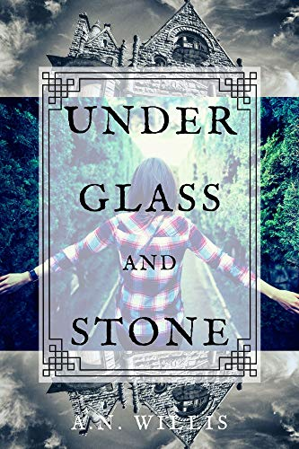 Under Glass and Stone: A Supernatural Gothic Mystery Book Cover
