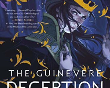 Guinevere+Deception+Kiersten+White