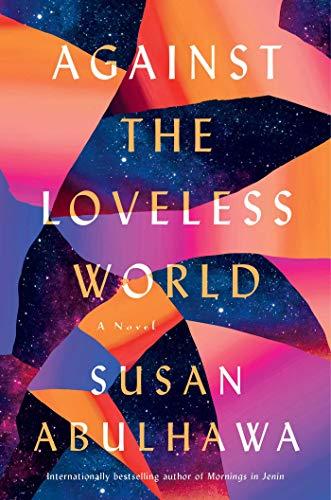 Against the Loveless World: A Novel Book Cover