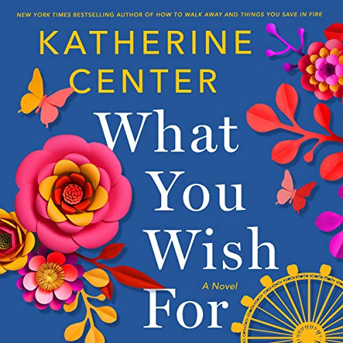 What You Wish For: A Novel Book Cover