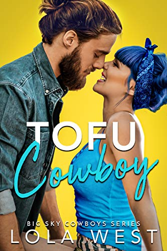 Tofu Cowboy: A Steamy Small Town Romantic Comedy Book Cover