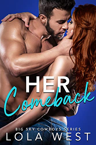 Her Comeback: A Second Chance Cowboy Romance Book Cover