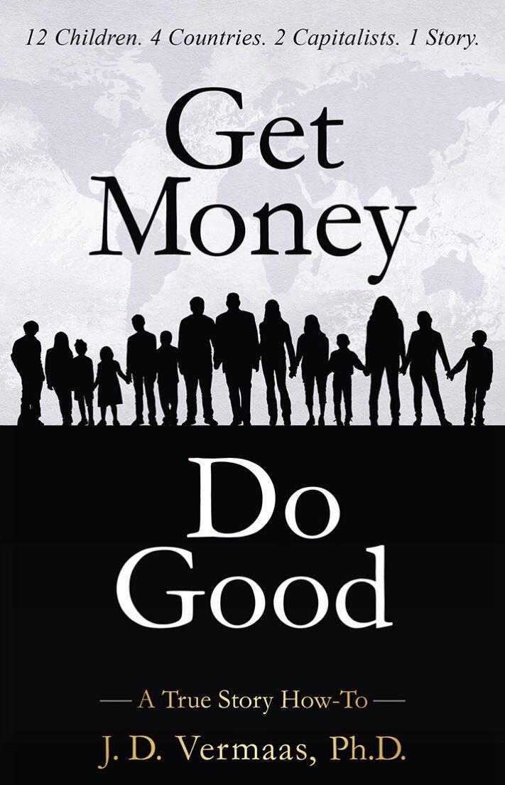 Get Money, Do Good: A True Story How-To Book Cover