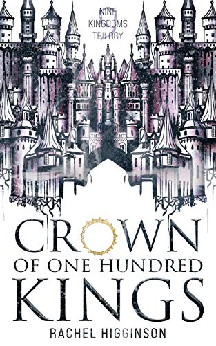 Crown of One Hundred Kings by Rachel Higginson Book Cover