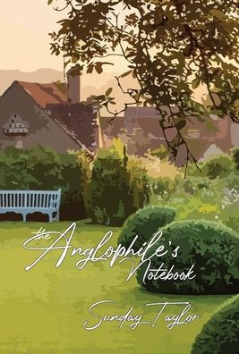 The Anglophile's Notebook Book Cover