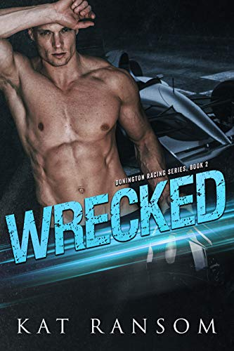 Wrecked: A Formula 1 Racing Romance Book Cover